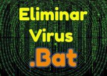 como eliminar el virus .bat