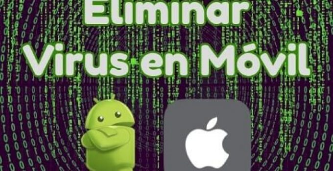 eliminar virus android e ios