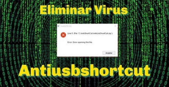 como eliminar virus antiusbshortcut