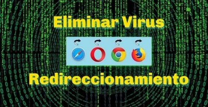 como eliminar virus de redireccionamiento